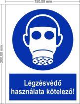 Légzésvédő használata kötelező! - Rendelkező jel 15x20 cm IMPLASER