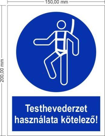 Testhevederzet használata kötelező! - Rendelkező jel 15x20 cm IMPLASER