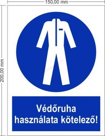 Védőruha használata kötelező! - Rendelkező jel 15x20 cm IMPLASER